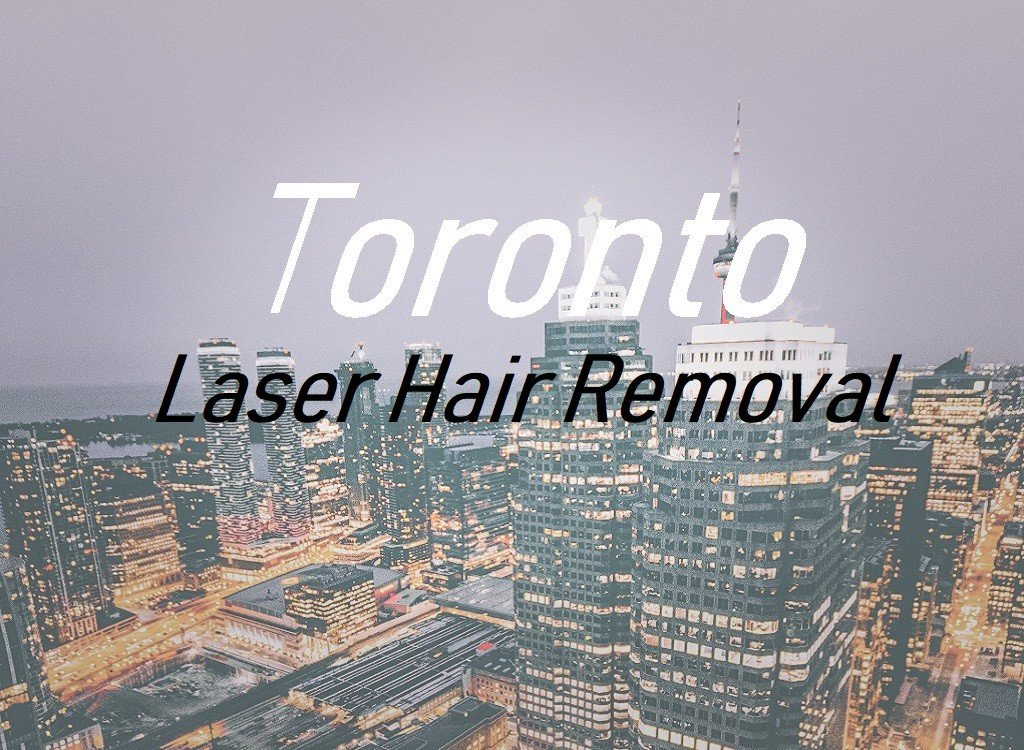 Laser Hair Removal Toronto, Canada